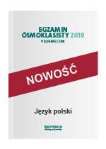 Egzamin ósmoklasisty. Język polski. Vademecum